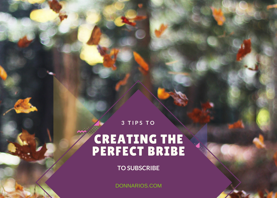 3 TIPS TO CREATING THE PERFECT ONLINE BRIBE